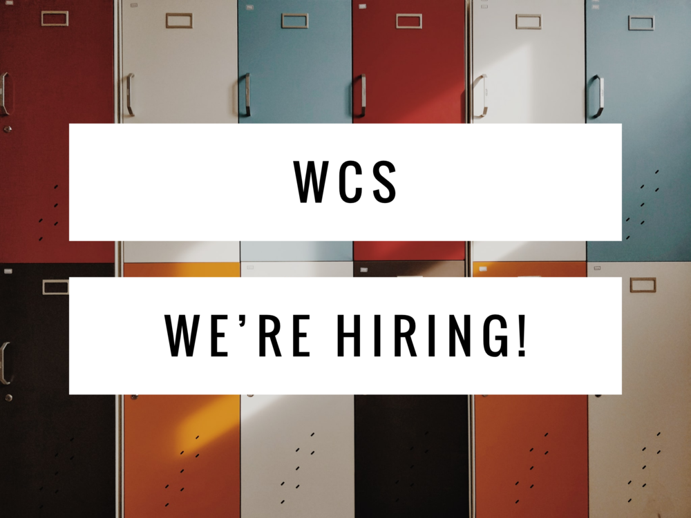 We're HIRING! Find out why  WCS is the place to be!