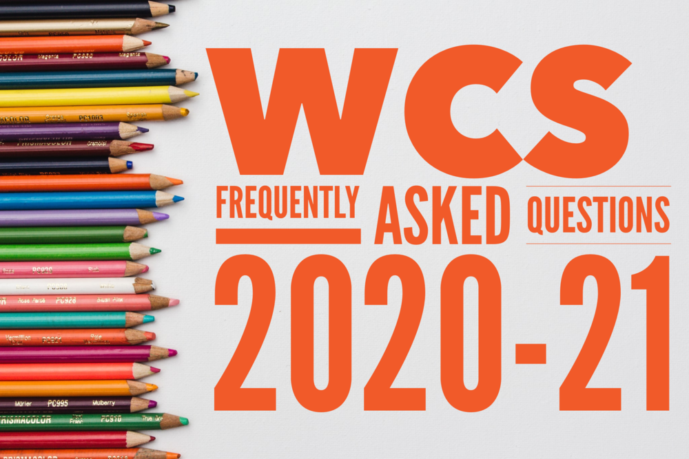 WCS FAQ for Parents 2020-21 Just Released!