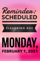 Reminder: Monday, Feb 1  Scheduled eLearning