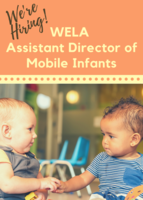 We're Hiring: WELA Assistant Director of Mobile Infants
