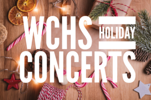 WCHS Presents 3 Holiday Concert Dates